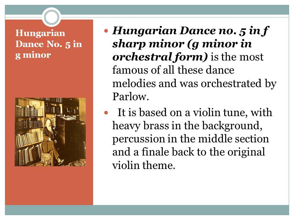 Hungarian Dance No. 5 in g minor Hungarian Dance no.