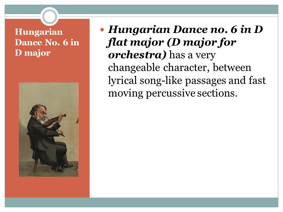 Hungarian Dance No. 6 in D major Hungarian Dance no.