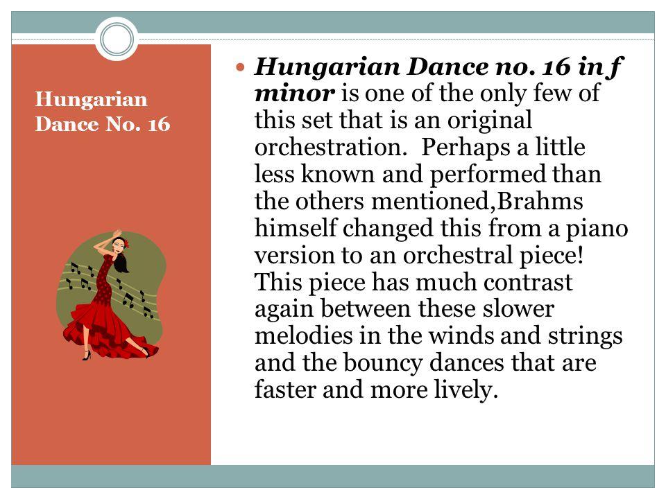 Hungarian Dance No. 16 Hungarian Dance no.