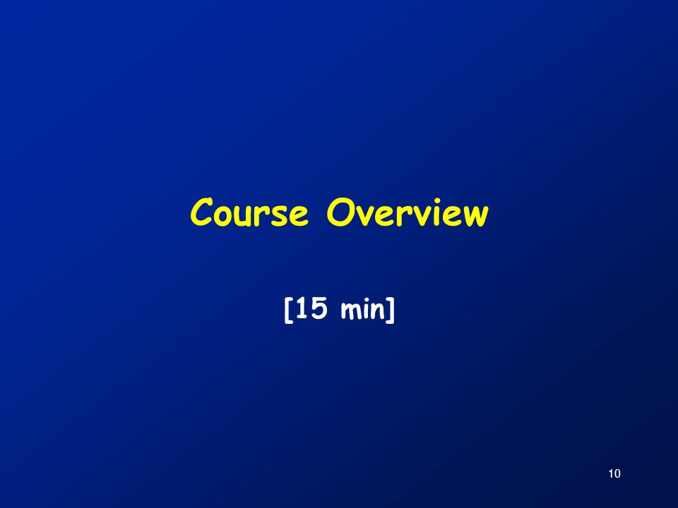 10 Course Overview [15 min]