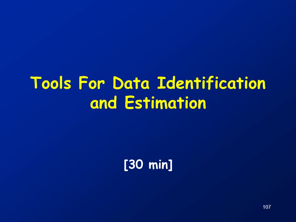 107 Tools For Data Identification and Estimation [30 min]