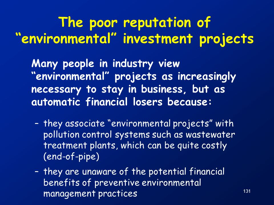 """131 The poor reputation of """"environmental"""" investment projects Many people in industry view """"environmental"""" projects as increasingly necessary to stay"""