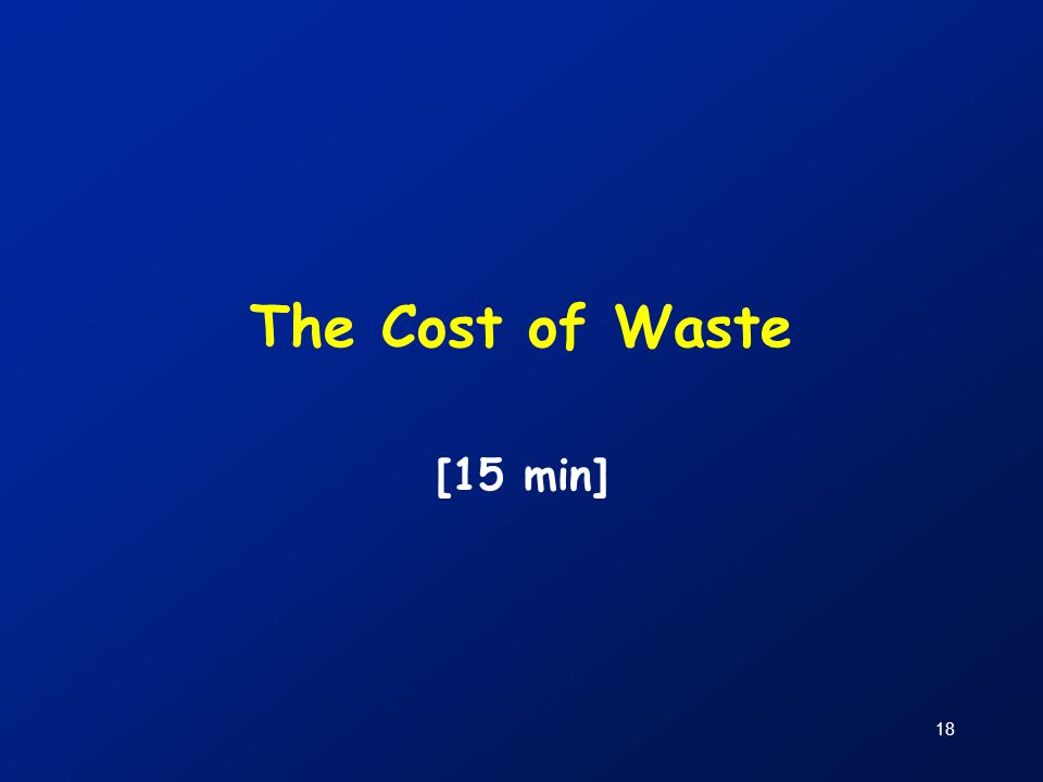 18 The Cost of Waste [15 min]