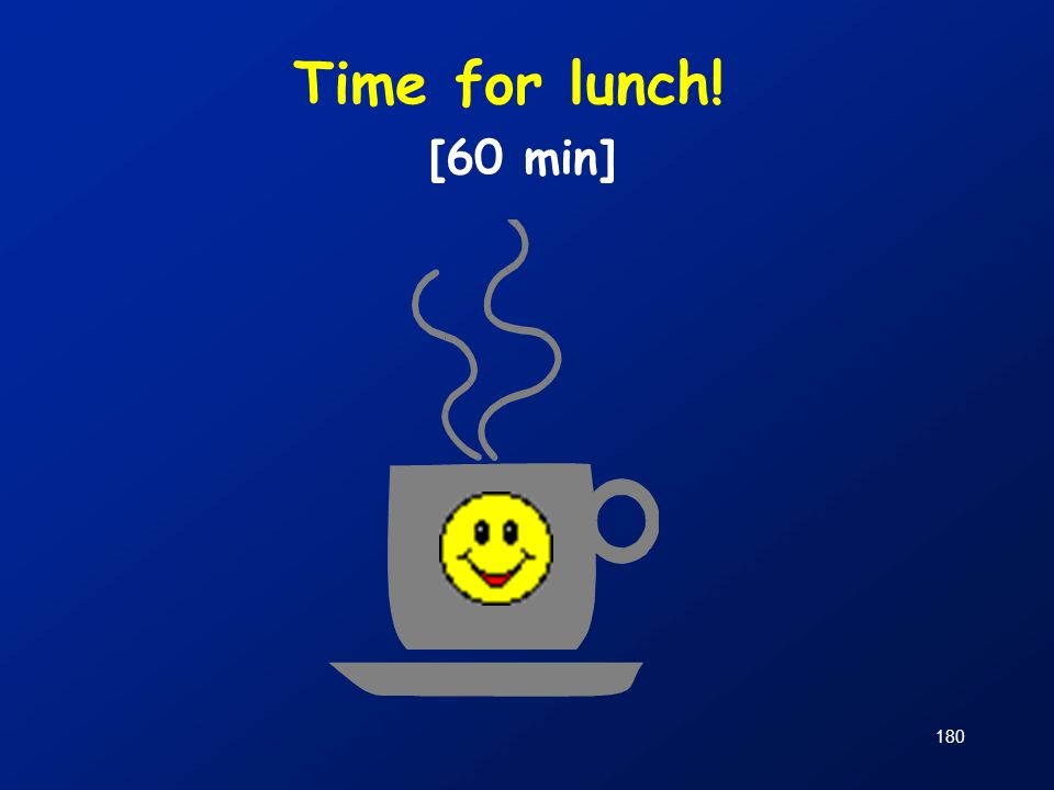 180 Time for lunch! [60 min]