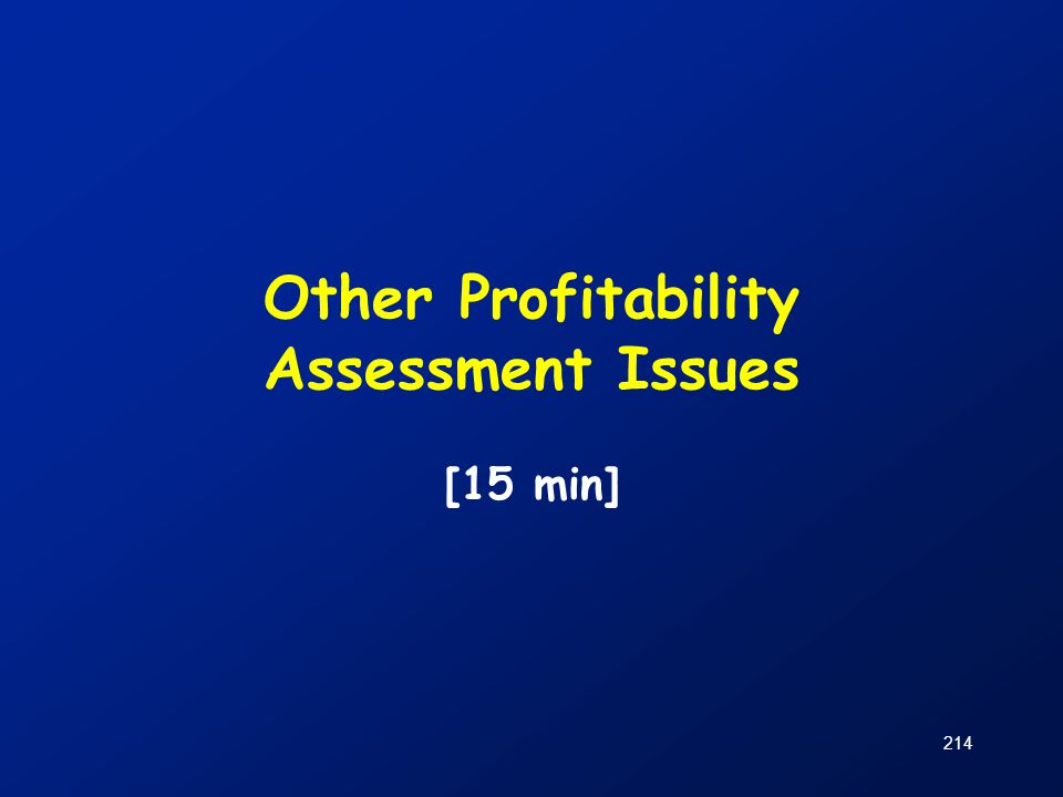 214 Other Profitability Assessment Issues [15 min]