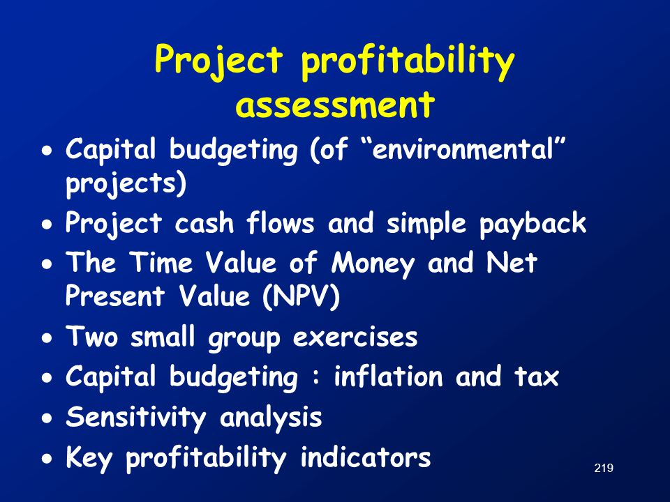 """219 Project profitability assessment  Capital budgeting (of """"environmental"""" projects)  Project cash flows and simple payback  The Time Value of Mon"""