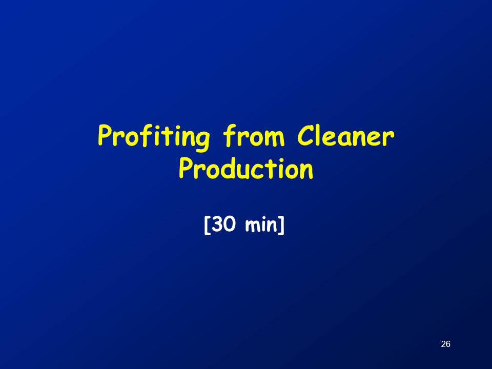 26 Profiting from Cleaner Production [30 min]