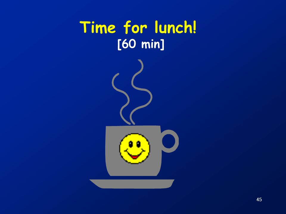 45 Time for lunch! [60 min]