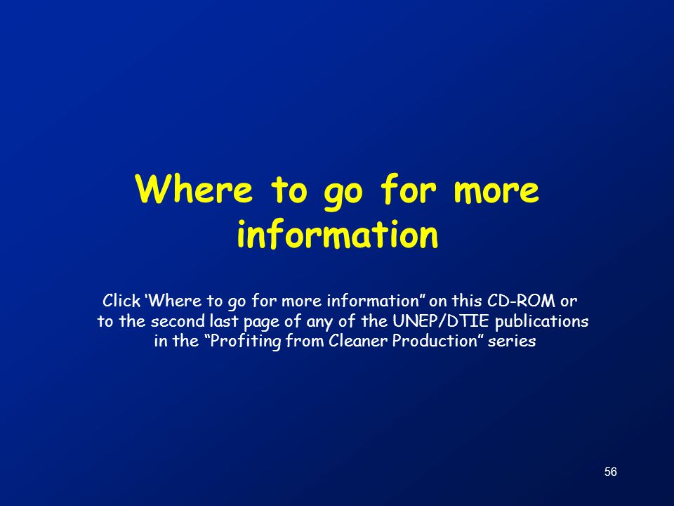 """56 Where to go for more information Click 'Where to go for more information"""" on this CD-ROM or to the second last page of any of the UNEP/DTIE publica"""