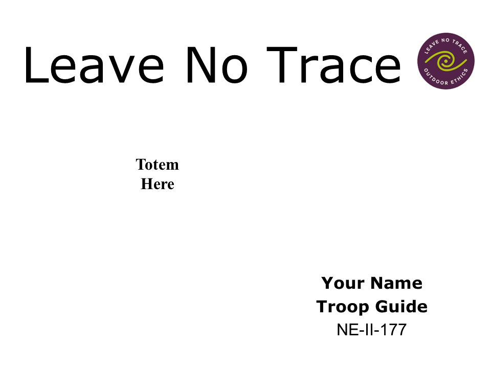 Leave No Trace Your Name Troop Guide NE-II-177 Totem Here
