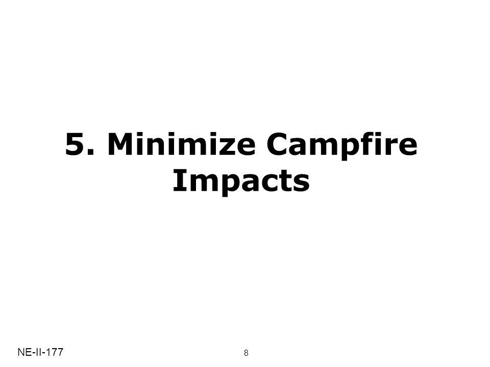 5. Minimize Campfire Impacts NE-II-177 8