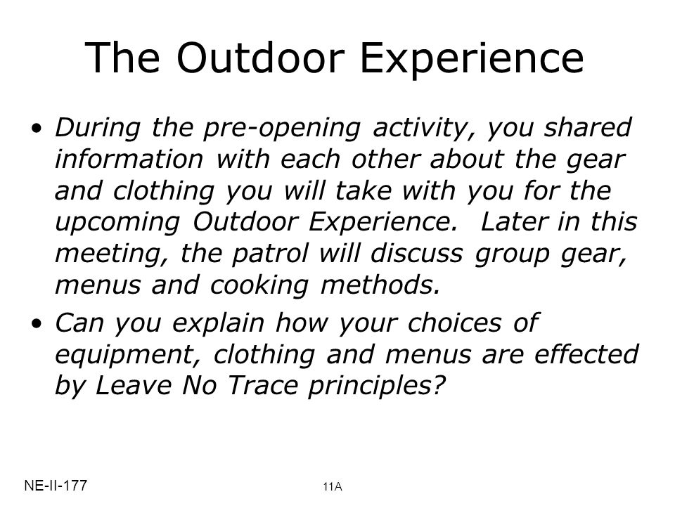 The Outdoor Experience During the pre-opening activity, you shared information with each other about the gear and clothing you will take with you for the upcoming Outdoor Experience.