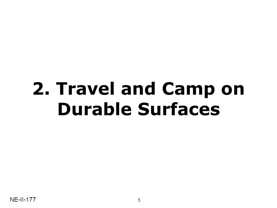 2. Travel and Camp on Durable Surfaces NE-II-177 5
