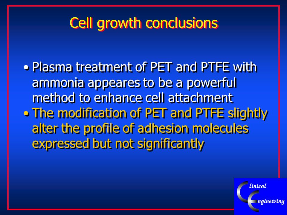 Plasma treatment of PET and PTFE with ammonia appeares to be a powerful method to enhance cell attachment The modification of PET and PTFE slightly al