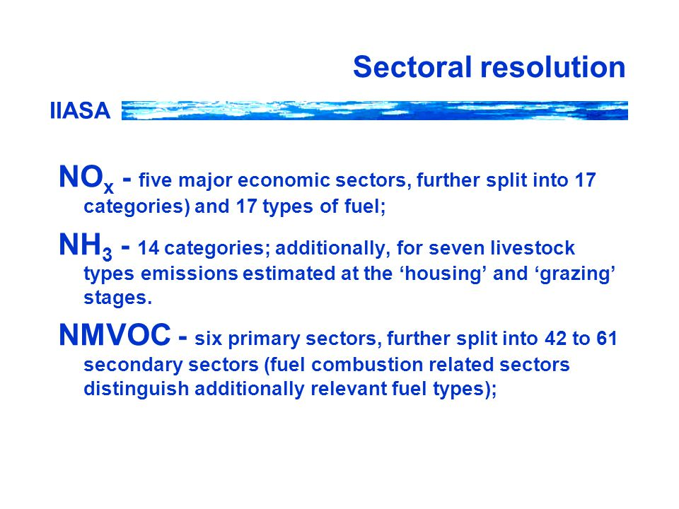 IIASA Sectoral resolution NO x - five major economic sectors, further split into 17 categories) and 17 types of fuel; NH 3 - 14 categories; additionally, for seven livestock types emissions estimated at the 'housing' and 'grazing' stages.