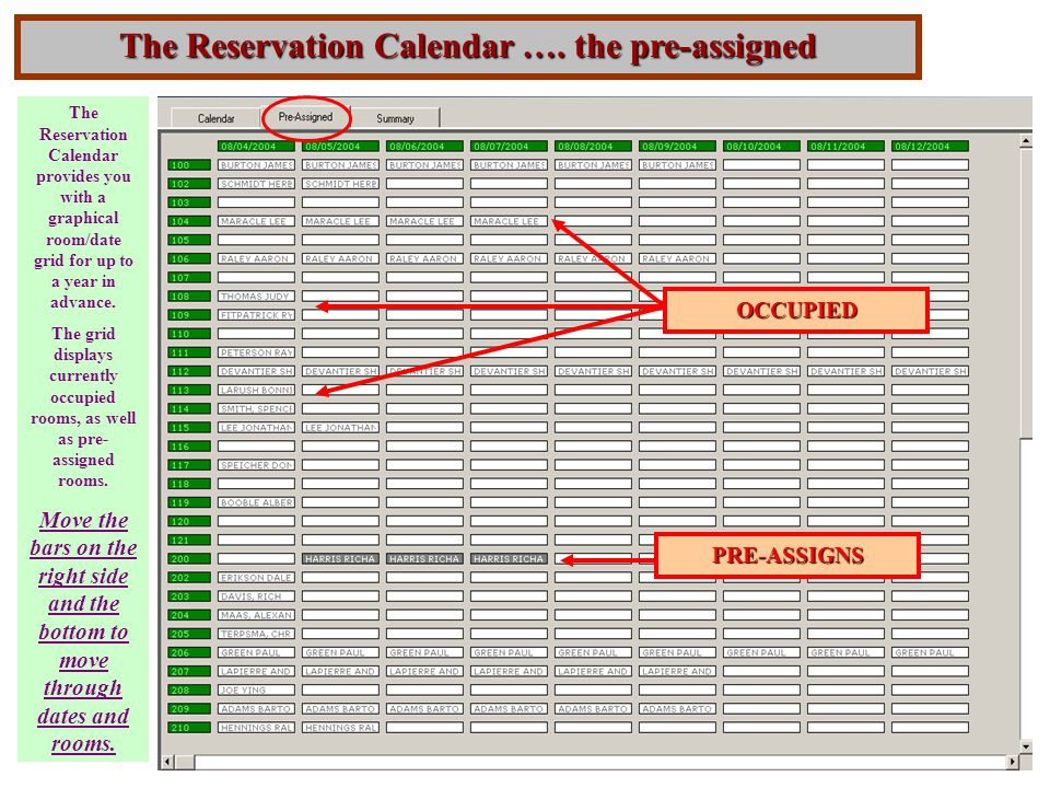 The Reservation Calendar …. the pre-assigned The Reservation Calendar provides you with a graphical room/date grid for up to a year in advance. The gr