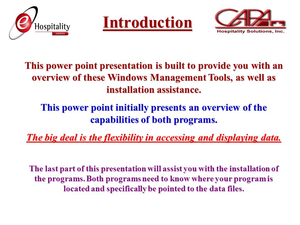 Introduction This power point presentation is built to provide you with an overview of these Windows Management Tools, as well as installation assistance.