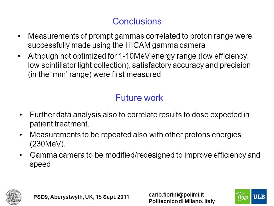 PSD9, Aberystwyth, UK, 15 Sept. 2011 carlo.fiorini@polimi.it Politecnico di Milano, Italy Conclusions Measurements of prompt gammas correlated to prot