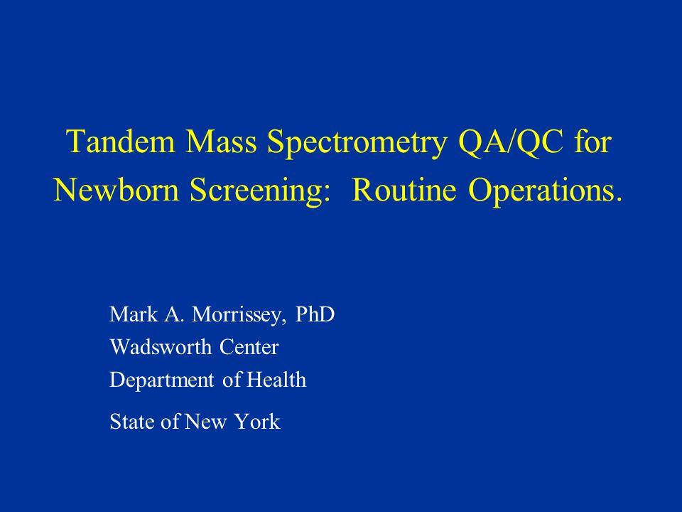 Tandem Mass Spectrometry QA/QC for Newborn Screening: Routine Operations.