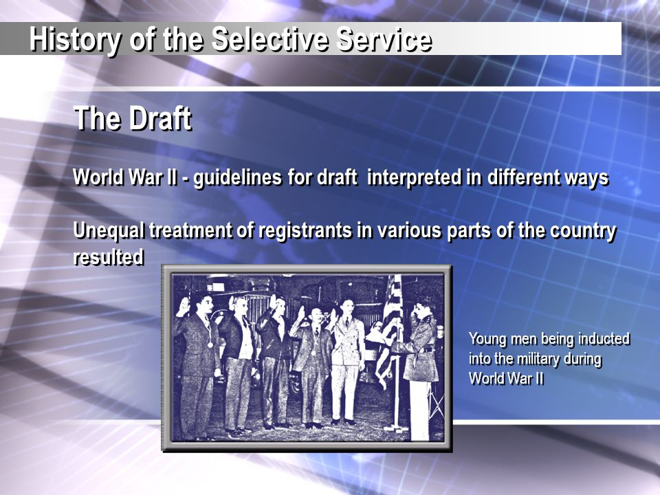 The Draft World War II - guidelines for draft interpreted in different ways Unequal treatment of registrants in various parts of the country resulted