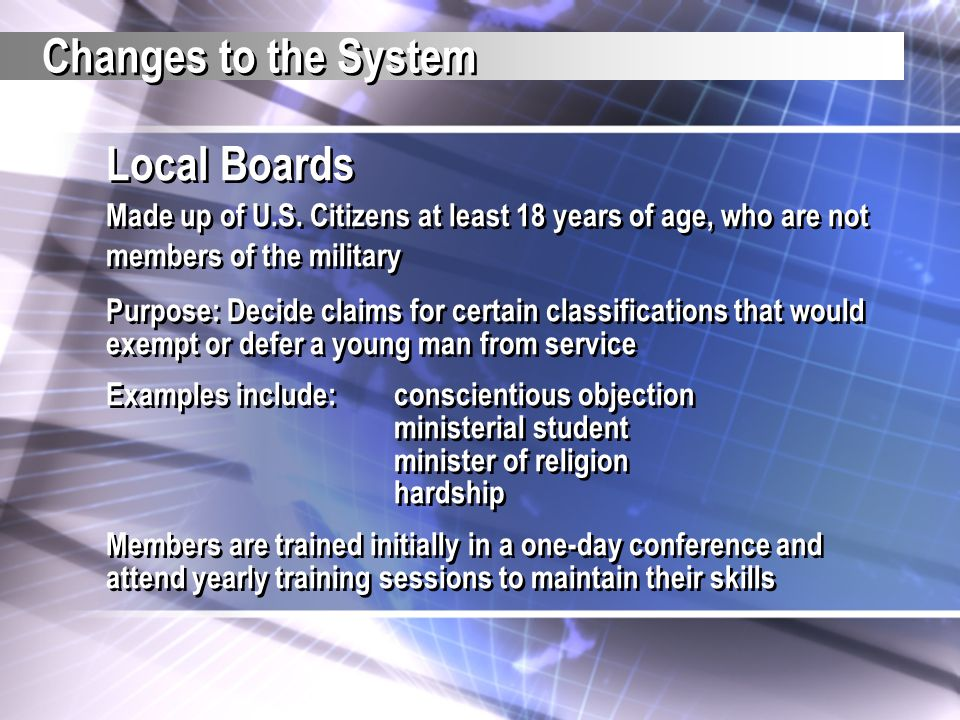 Changes to the System Local Boards Made up of U.S. Citizens at least 18 years of age, who are not members of the military Purpose: Decide claims for c