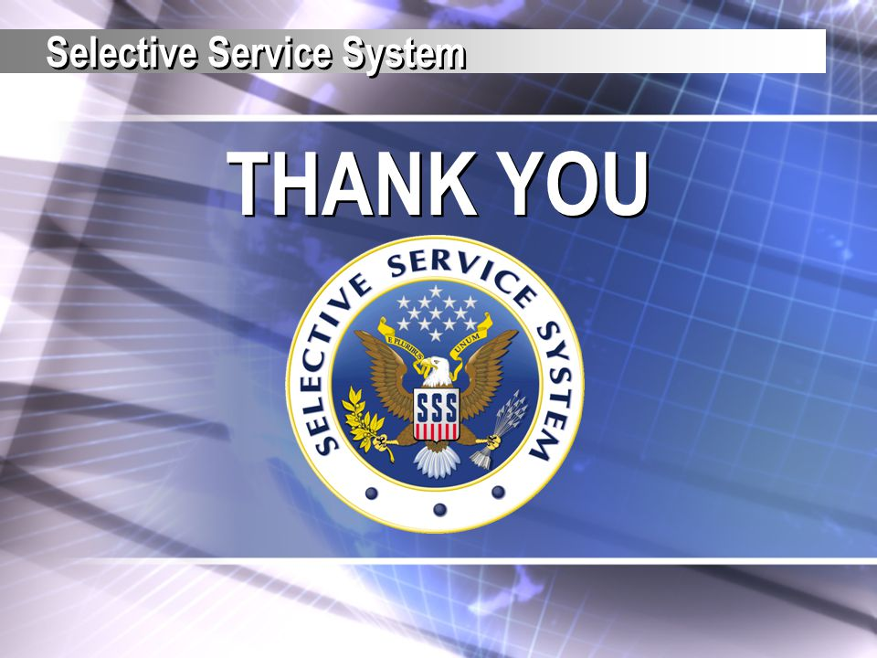 Selective Service System THANK YOU