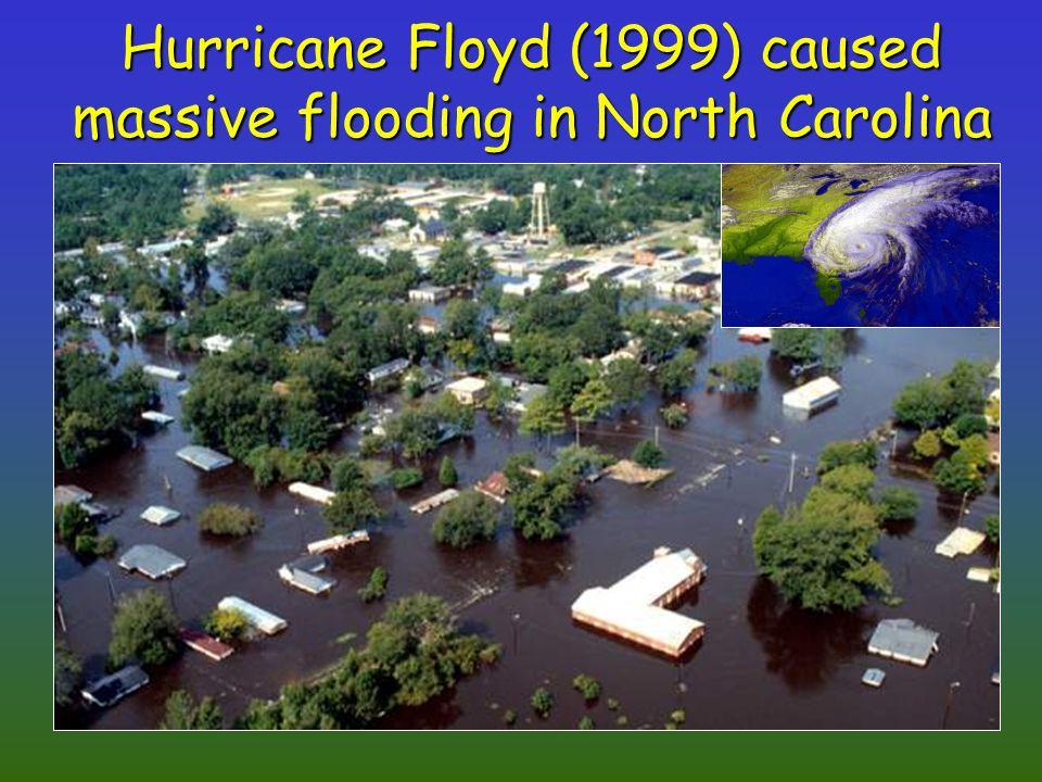 Hurricane Floyd (1999) caused massive flooding in North Carolina