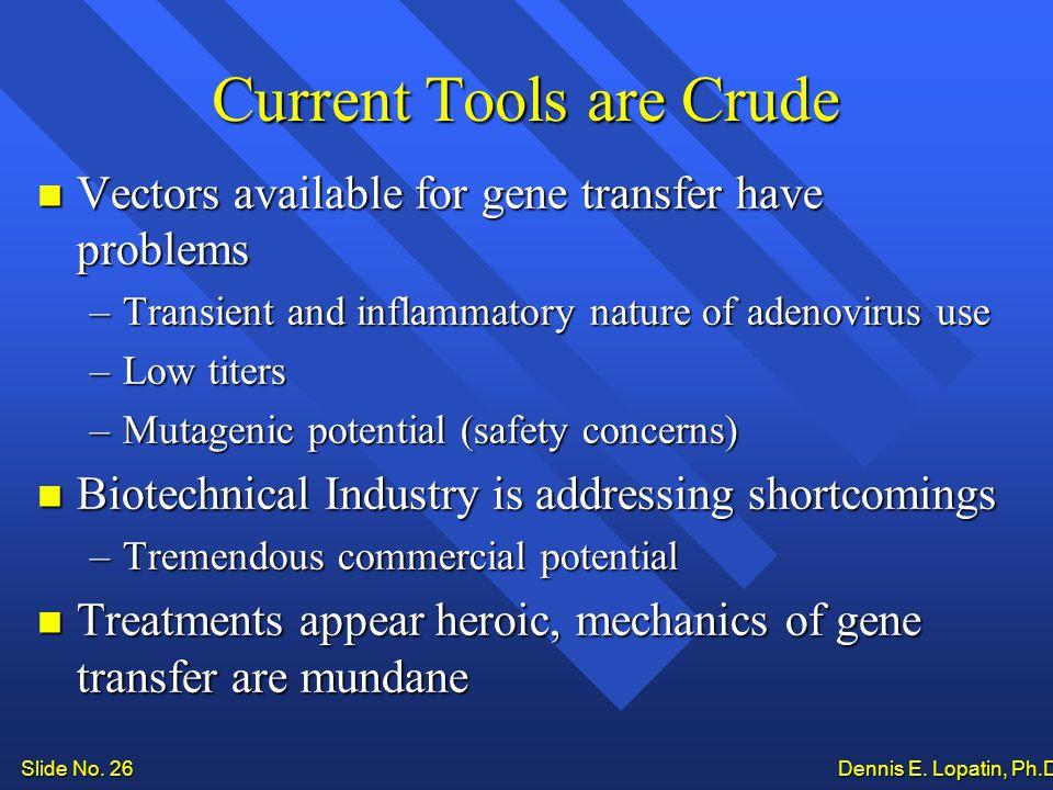 Slide No. 26 Dennis E. Lopatin, Ph.D..