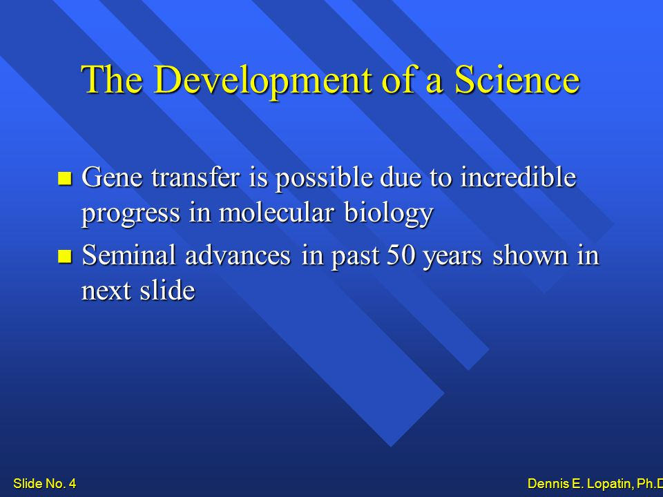 Slide No.5 Dennis E. Lopatin, Ph.D..