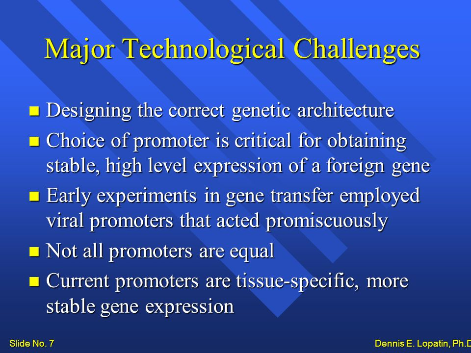 Slide No. 7 Dennis E. Lopatin, Ph.D..