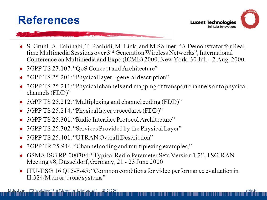 Michael Link - ITG Workshop IP in Telekommunikationsnetzen - 26.01.2001slide 24 References  S.