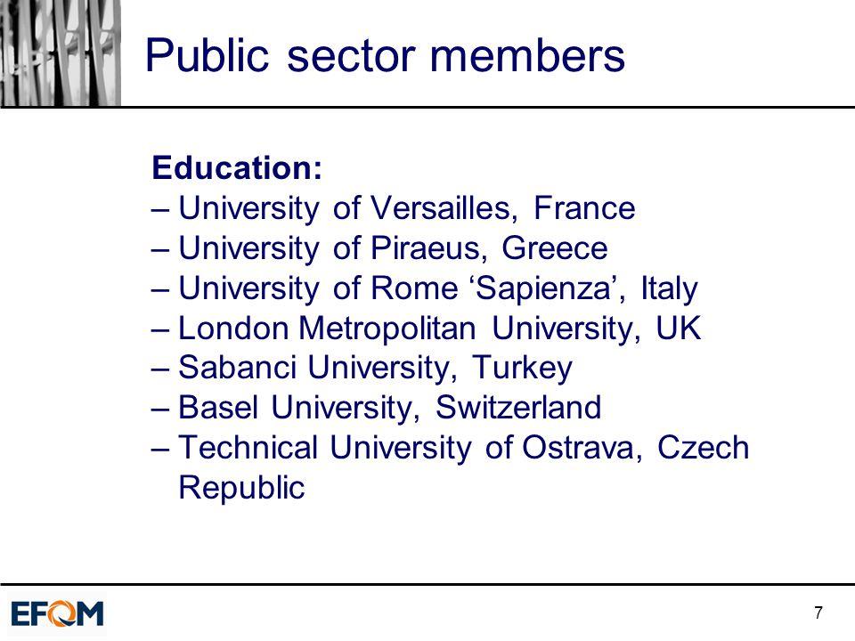 7 Public sector members Education: –University of Versailles, France –University of Piraeus, Greece –University of Rome 'Sapienza', Italy –London Metr