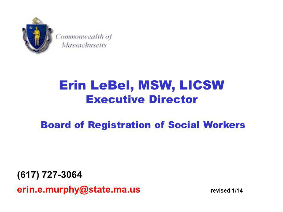 Good luck in your practice as a Social Worker in Massachusetts.