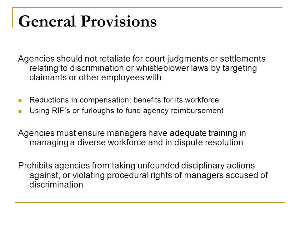 General Provisions Agencies should not retaliate for court judgments or settlements relating to discrimination or whistleblower laws by targeting clai