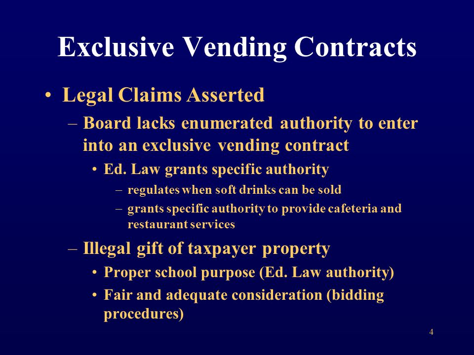 Legal Claims Asserted –Board lacks enumerated authority to enter into an exclusive vending contract Ed.