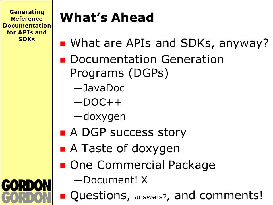 Generating Reference Documentation for APIs and SDKs What's Ahead What are APIs and SDKs, anyway.
