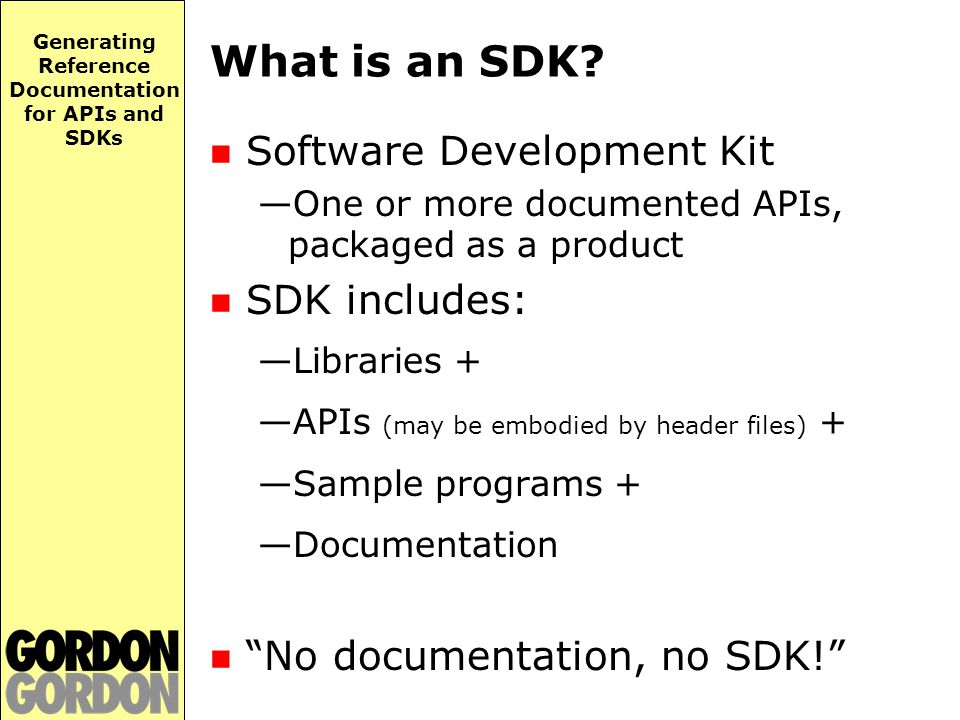 Generating Reference Documentation for APIs and SDKs What is an SDK.