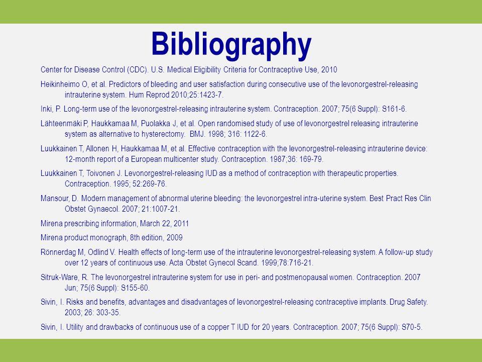 Bibliography Center for Disease Control (CDC). U.S. Medical Eligibility Criteria for Contraceptive Use, 2010 Heikinheimo O, et al. Predictors of bleed