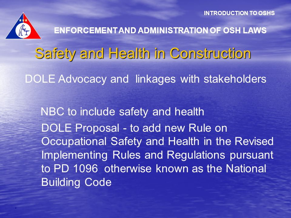 DOLE Advocacy and linkages with stakeholders NBC to include safety and health DOLE Proposal - to add new Rule on Occupational Safety and Health in the