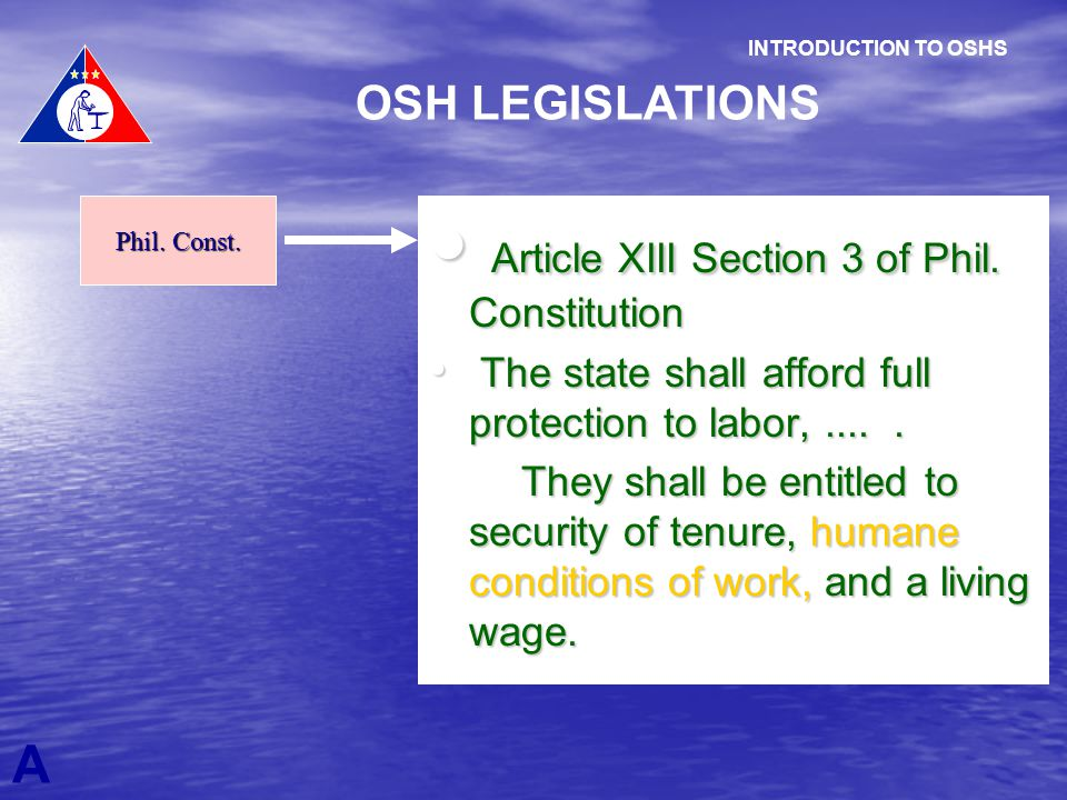 Article XIII Section 3 of Phil. Constitution Article XIII Section 3 of Phil. Constitution The state shall afford full protection to labor,..... The st