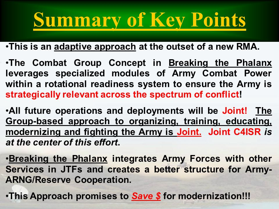 Summary of Key Points This is an adaptive approach at the outset of a new RMA. The Combat Group Concept in Breaking the Phalanx leverages specialized