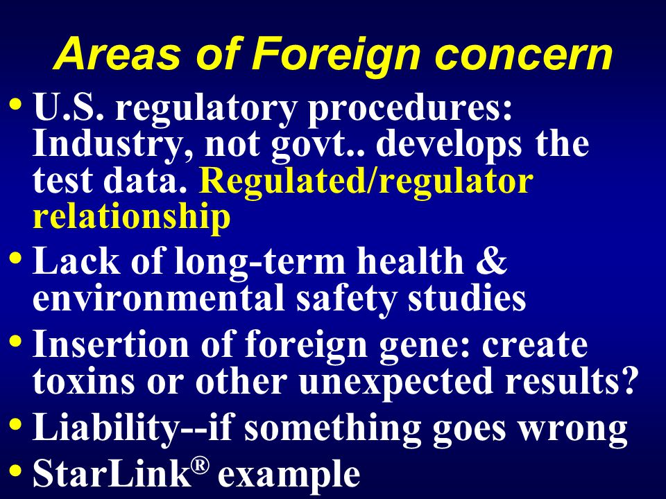 Areas of Foreign concern U.S. regulatory procedures: Industry, not govt..