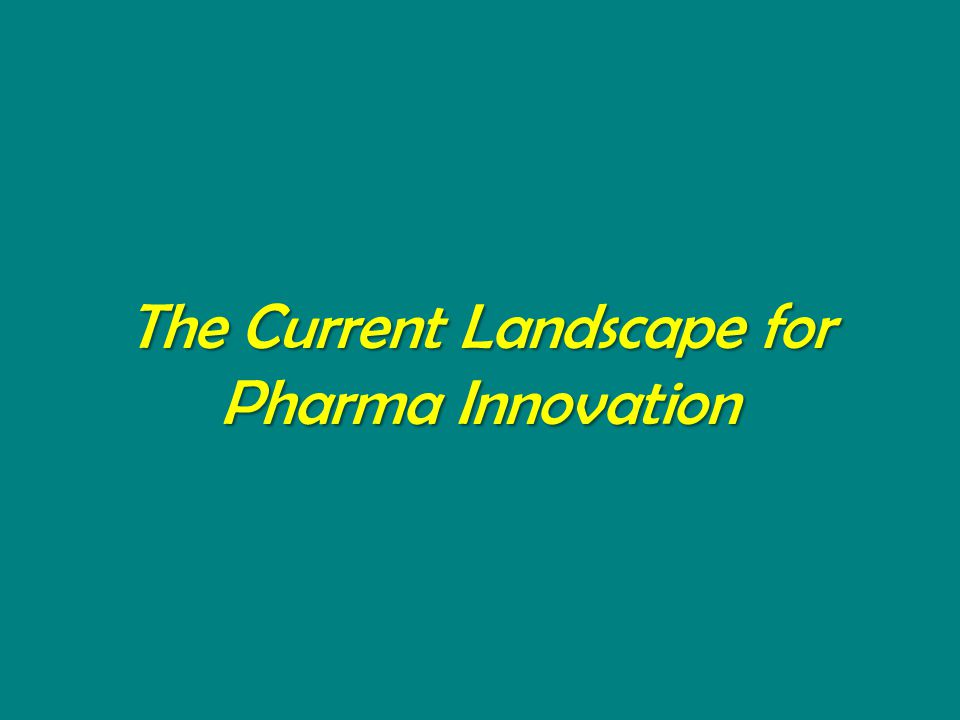 The Current Landscape for Pharma Innovation