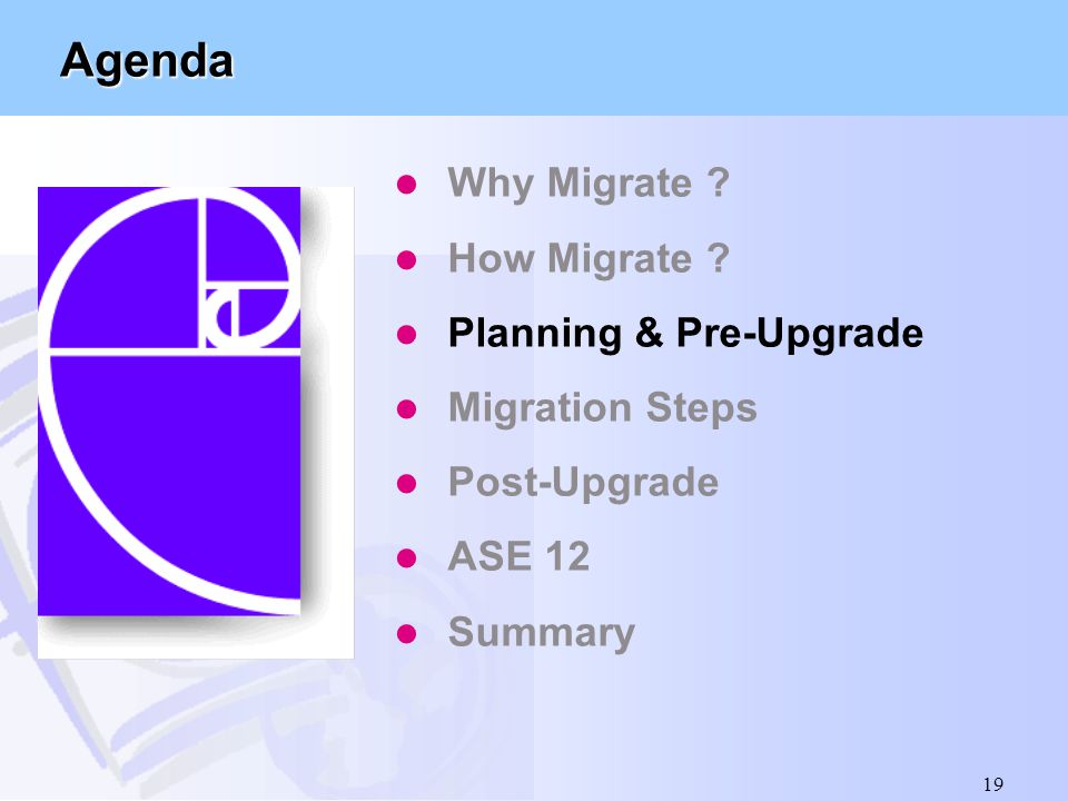 19 Agenda l Why Migrate ? l How Migrate ? l Planning & Pre-Upgrade l Migration Steps l Post-Upgrade l ASE 12 l Summary