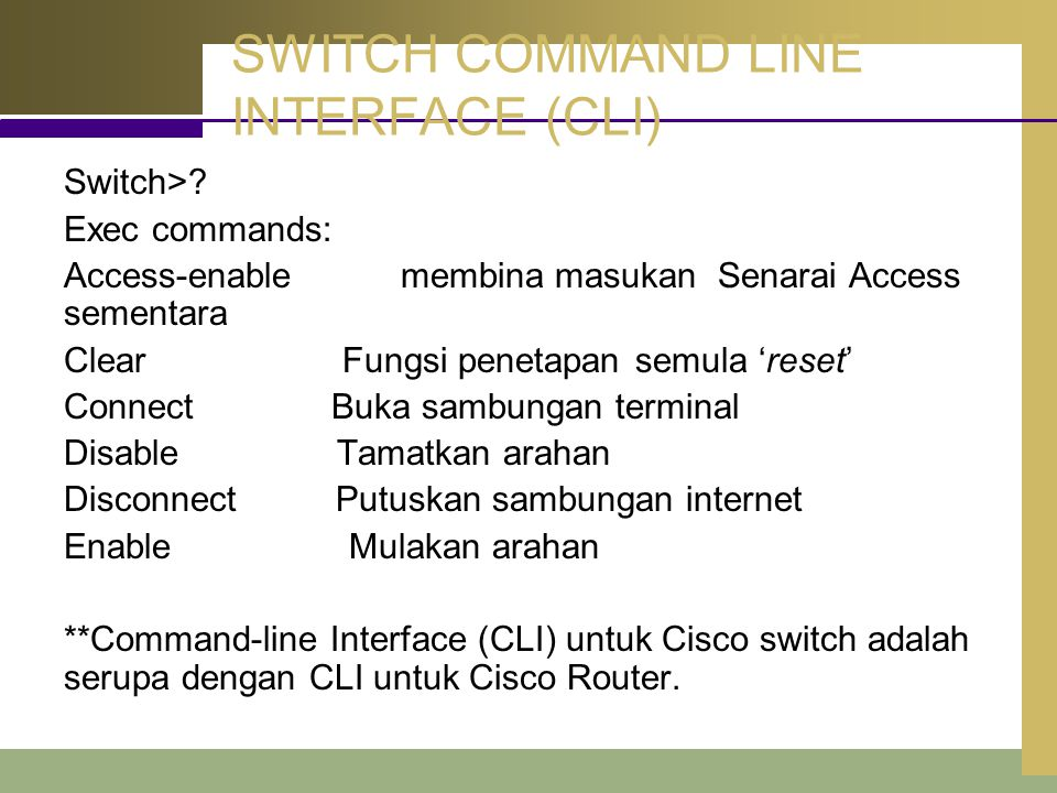 SWITCH COMMAND LINE INTERFACE (CLI) Switch>.