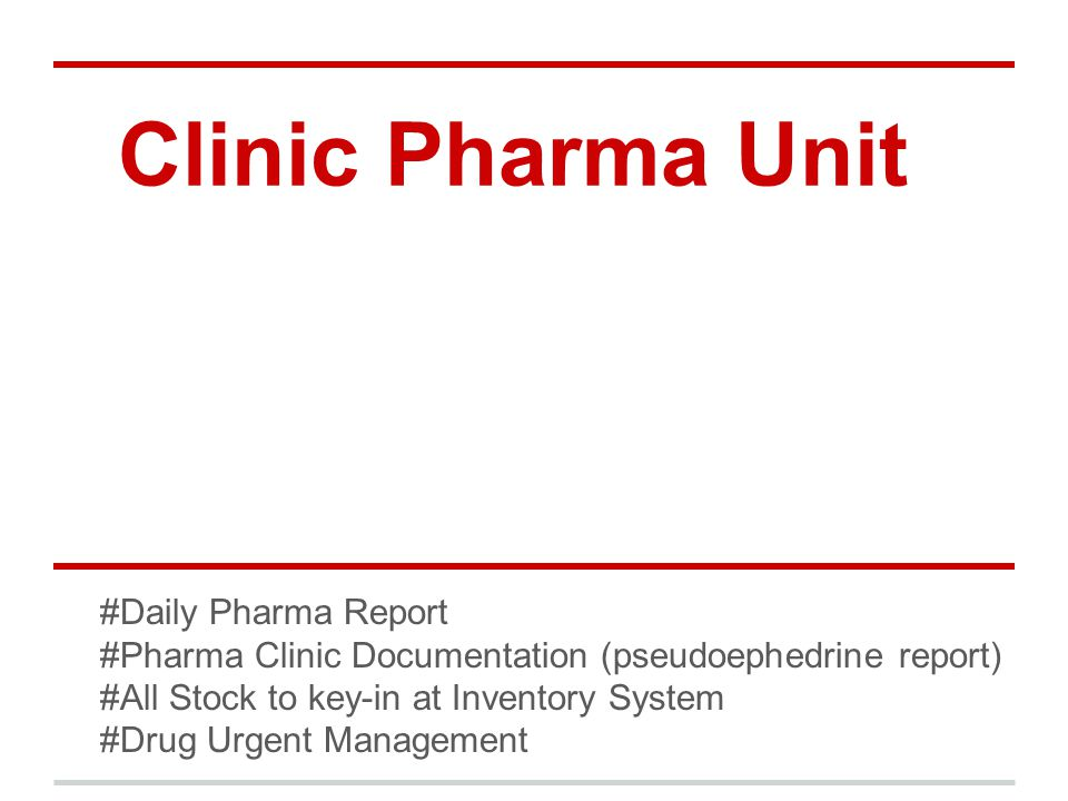 Clinic Pharma Unit #Daily Pharma Report #Pharma Clinic Documentation (pseudoephedrine report) #All Stock to key-in at Inventory System #Drug Urgent Management
