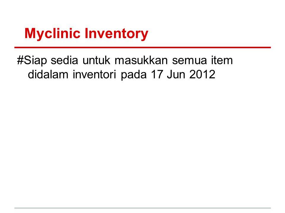 Myclinic Inventory #Siap sedia untuk masukkan semua item didalam inventori pada 17 Jun 2012