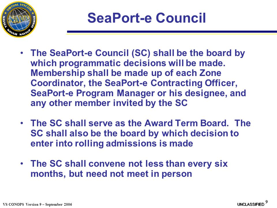 30 VS CONOPS Version 9 – September 2006 Fair Opportunity to be Considered All potential SeaPort-e task orders shall offer a fair consideration/opportunity to all offerors in the appropriate zone* *In the event a valid basis to not offer a fair opportunity exists, an alternative contracting vehicle will be used.