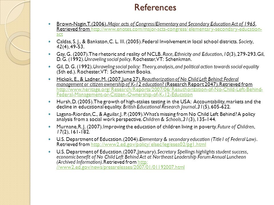 References Brown-Nagin, T. (2006). Major acts of Congress/Elementary and Secondary Education Act of 1965. Retrieved from http://www.enotes.com/major-a