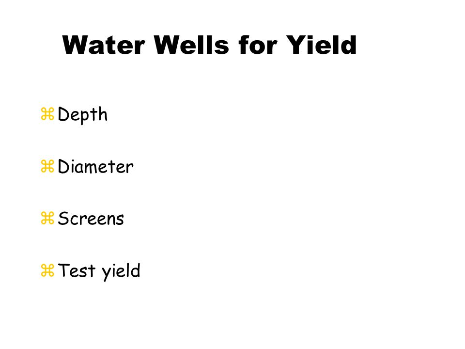Water Wells for Yield zDepth zDiameter zScreens zTest yield
